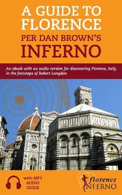A Guide to Florence per Dan's Brown Inferno